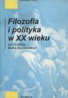 Filozofia i polityka w XX wieku