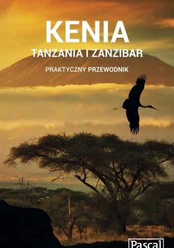 Okładka książki Kenia, Tanzania i Zanzibar. Praktyczny przewodnik