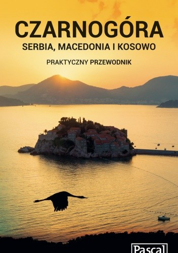 Okładka książki Czarnogóra, Serbia, Macedonia i Kosowo. Praktyczny przewodnik
