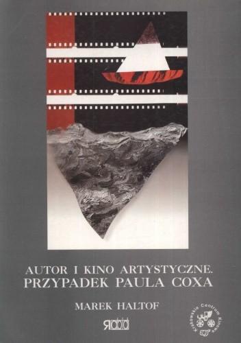 Okładka książki Autor i kino artystyczne. Przypadek Paula Coxa