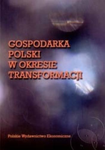 Okładka książki Gospodarka Polski w okresie transformacji