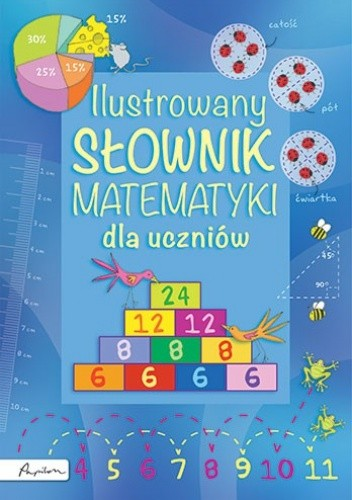 Okładka książki Ilustrowany słownik matematyki dla uczniów