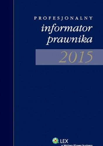 Okładka książki Profesjonalny informator prawnika 2015