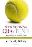 Wewnętrzna gra: tenis. Trening mentalny w sporcie i życiu