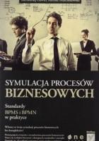 Symulacja procesów biznesowych. Standardy BPMS i BPMN