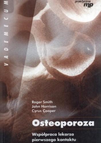 Okładka książki Osteoporoza. Współpraca lekarza pierwszego kontaktu i specjalisty
