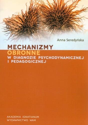 Okładka książki Mechanizmy obronne w diagnozie psychodynamicznej i pedagogicznej