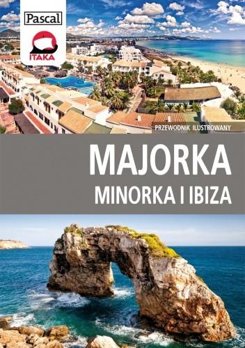 Okładka książki Majorka, Minorka, Ibiza. Przewodnik ilustrowany