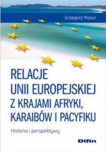 Okładka książki Relacje UE z krajami Afryki Karaibów i Pacyfiku. Historia i perspektywy