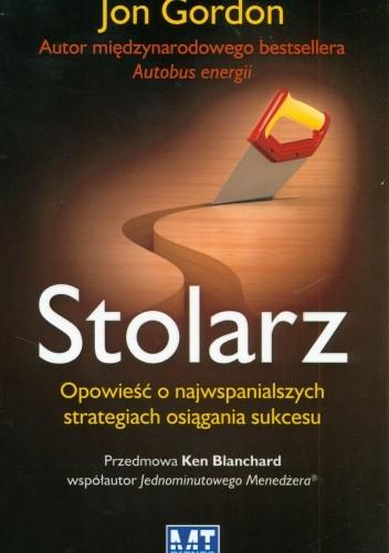 Okładka książki Stolarz. Opowieść o najwspanialszych strategiach osiągania sukcesu