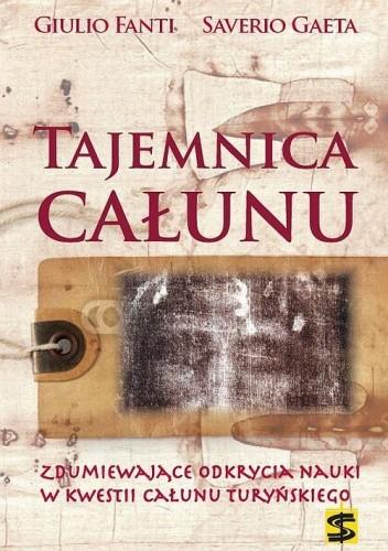 Okładka książki Tajemnica Całunu. Zdumiewające odkrycia nauki w kwestii Całunu Turyńskiego