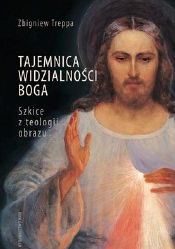 Okładka książki Tajemnica widzialności Boga. Szkice z teologii obrazu
