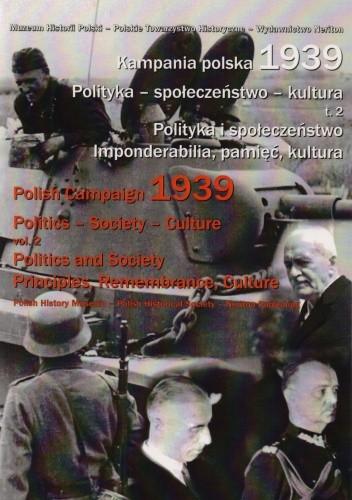 Okładka książki Kampania polska 1939. Polityka - społeczeństwo - kultura. Tom 2. Polityka i społeczeństwo. Imponderabilia, pamięć, kultura