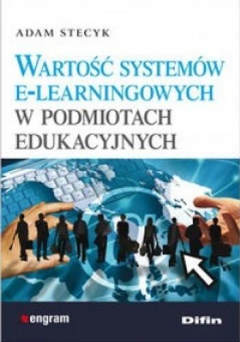 Okładka książki Wartość systemów e-lerningowych w podmiotach edukacyjnych