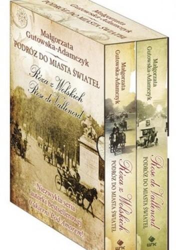Okładka książki Podróż do miasta świateł. Rose de Vallenrod + Podróż do miasta świateł. Róża z Wolskich (komplet)