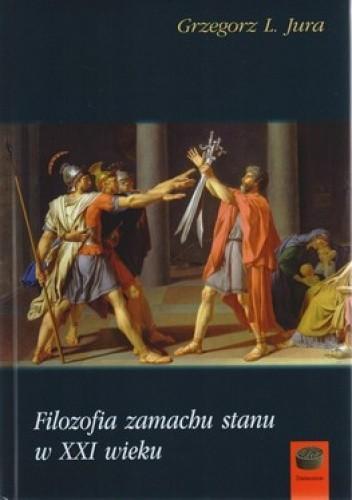 Okładka książki Filozofia zamachu stanu w XXI wieku