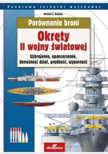 Okładka książki Okręty II wojny światowej. Uzbrojenie, opancerzenie, donośność dział, prędkość, wyporność
