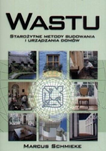 Okładka książki Wastu. Starożytne metody budowania i urządzania domów