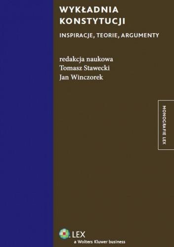 Okładka książki Wykładnia konstytucji. Inspiracje, teorie, argumenty