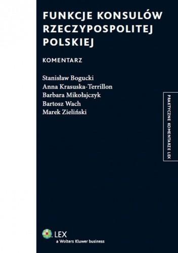 Okładka książki Funkcje konsulów Rzeczypospolitej Polskiej. Komentarz