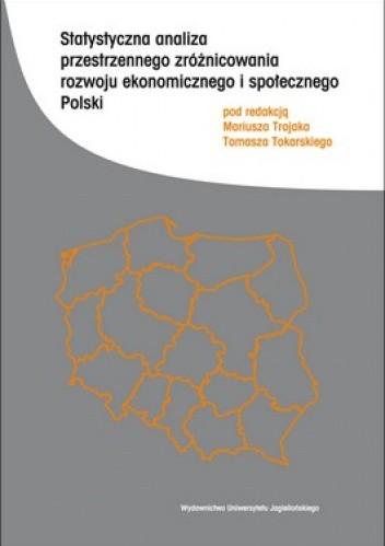 Okładka książki Statystyczna analiza przestrzenna zróżnicowania rozwoju ekonomicznego i społecznego Polski
