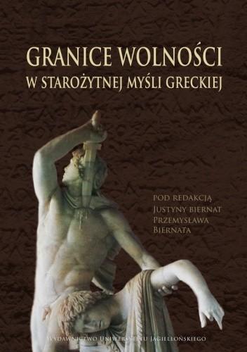 Okładka książki Granice wolności w starożytnej myśli greckiej
