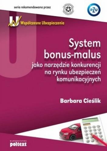 Okładka książki System bonus-malus jako narzędzie konkurencji na rynku ubezpieczeń komunikacyjnych