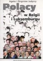 Polacy w Belgii i Luksemburgu. Słownik biograficzny. Część 1