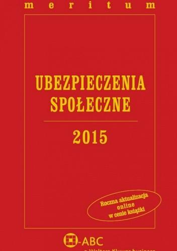 Okładka książki Ubezpieczenia społeczne 2015. Meritum