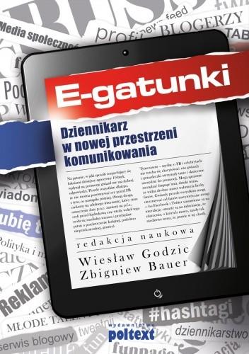 Okładka książki E-gatunki. Dziennikarz w nowej przestrzeni komunikowania