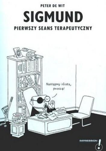 Okładka książki Pierwszy seans terapeutyczny. Sigmund