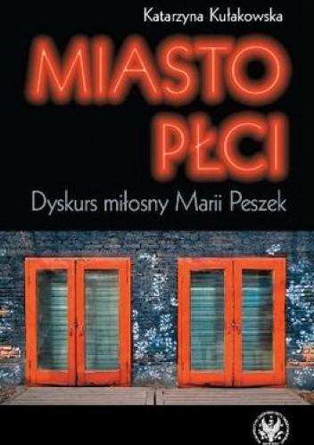 Okładka książki Miasto płci. Dyskurs miłosny Marii Peszek