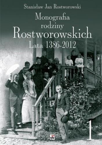 Okładka książki Monografia Rodziny Rostworowskich. Lata 1386-2012