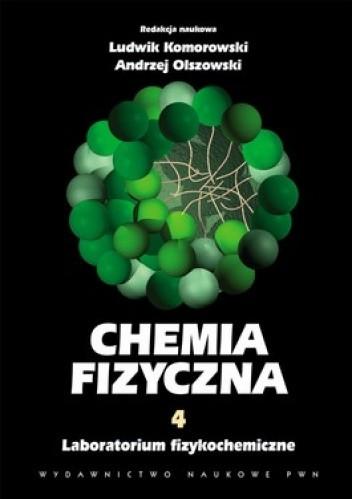 Okładka książki Chemia fizyczna T. 4. Laboratorium fizykochemiczne