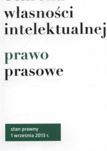 Okładka książki Ochrona własności intelektualnej. Prawo prasowe