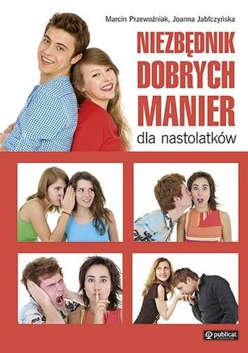 Okładka książki Niezbędnik dobrych manier dla nastolatków