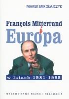François Mitterrand i Europa w latach 1981-1995