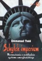Schyłek imperium. Rozważania o rozkładzie systemu amerykańskiego