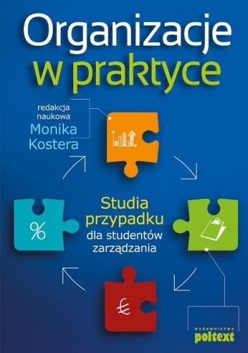 Okładka książki Organizacje w praktyce. Studia przypadku dla studentów zarządzania