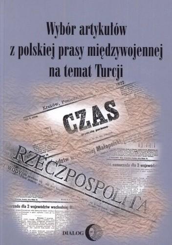 Okładka książki Wybór artykułów z polskiej prasy międzywojennej na temat Turcji
