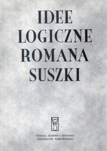 Okładka książki Idee logiczne Romana Suszki