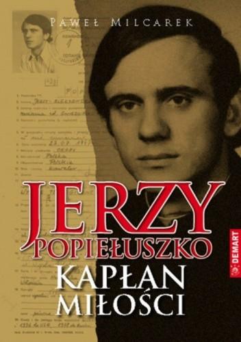 Okładka książki Jerzy Popiełuszko. Kapłan miłości