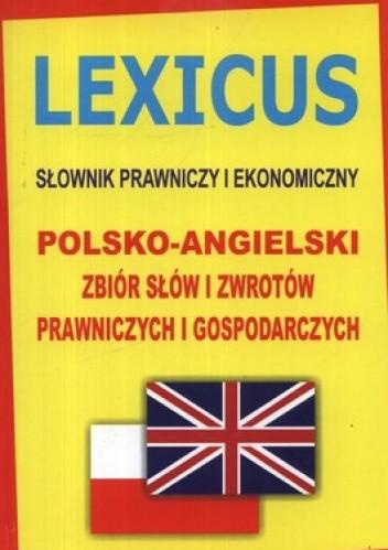 Okładka książki Lexicus. Słownik prawniczy i ekonomiczny. Polsko-angielski. Zbiór słów i zwrotów prawniczych i gospodarczych