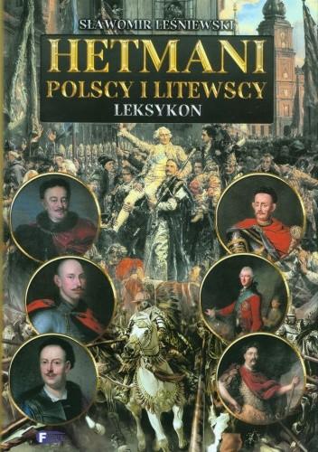 Okładka książki Hetmani polscy i litewscy. Leksykon