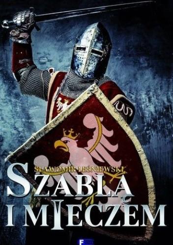 Okładka książki Szablą i mieczem
