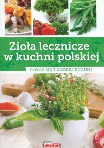 Okładka książki Zioła lecznicze w kuchni polskiej