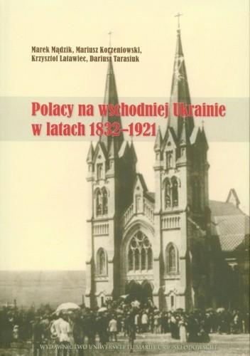 Okładka książki Polacy na wschodniej Ukrainie w latach 1832-1921