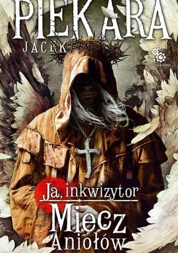 Okładka książki Ja, inkwizytor. Miecz aniołów