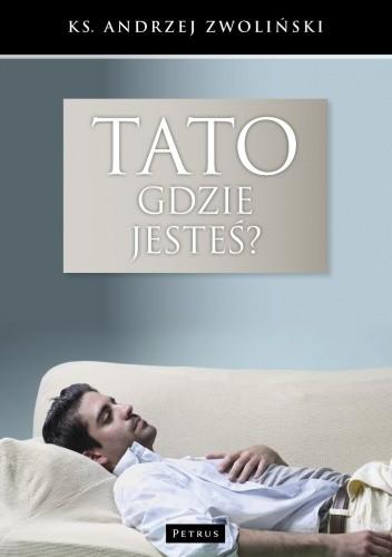 Okładka książki Tato, gdzie jesteś?