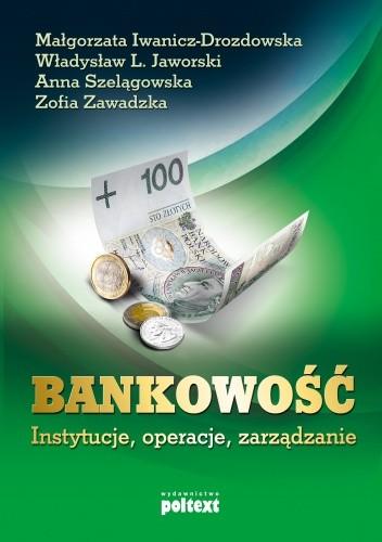 Okładka książki Bankowość. Instytucje, operacje, zarządzanie